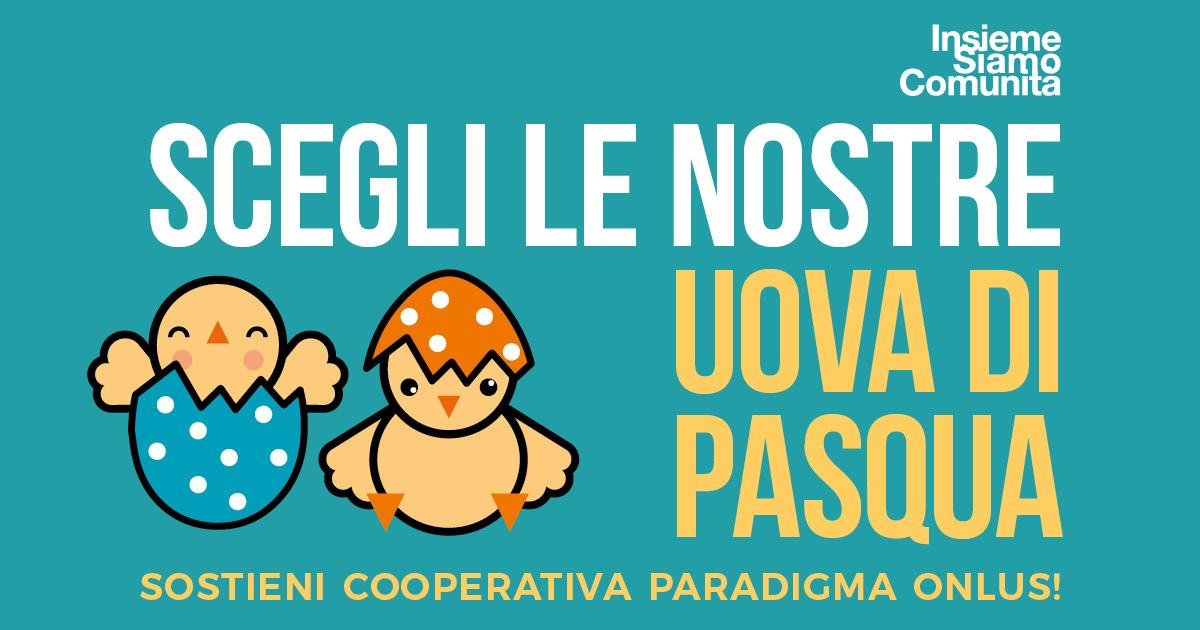 You are currently viewing Pasqua 2021: le nostre uova solidali!